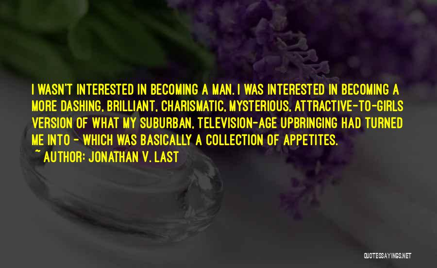 My Upbringing Quotes By Jonathan V. Last