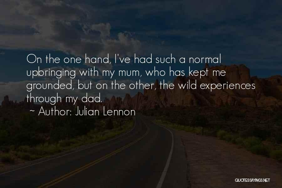 My Upbringing Quotes By Julian Lennon