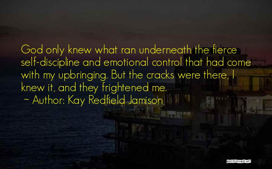 My Upbringing Quotes By Kay Redfield Jamison