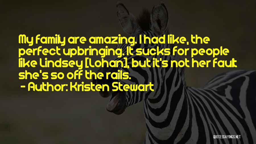 My Upbringing Quotes By Kristen Stewart