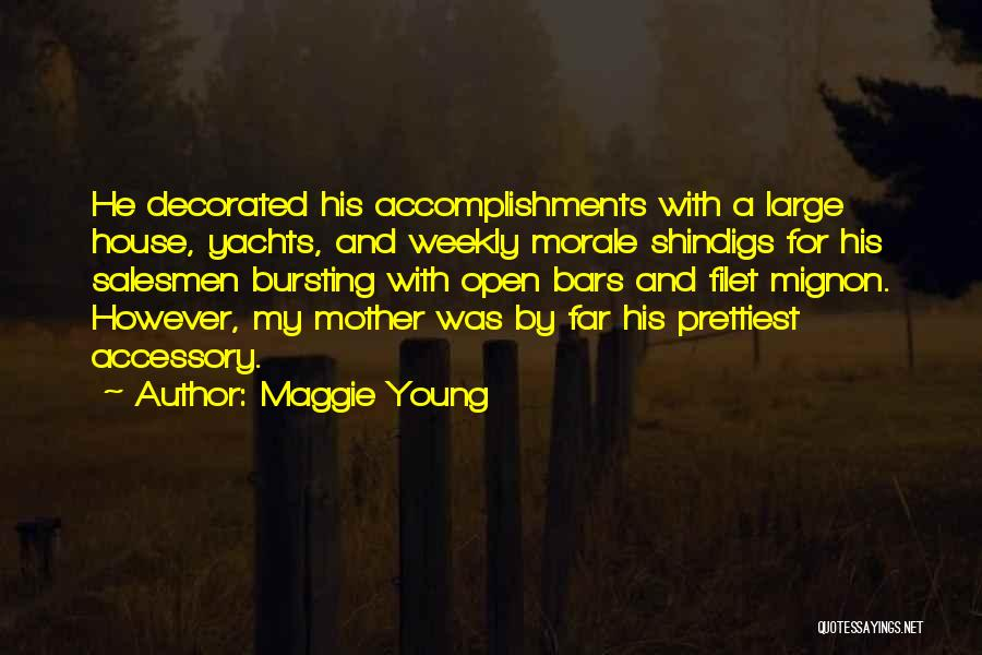 My Upbringing Quotes By Maggie Young