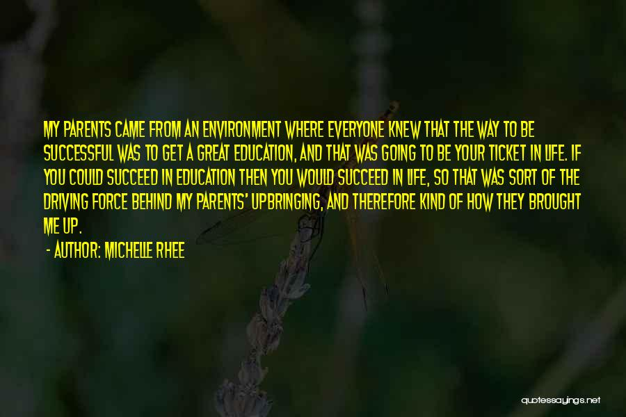 My Upbringing Quotes By Michelle Rhee