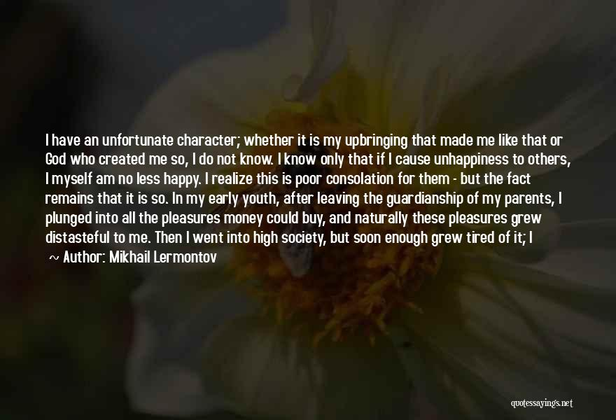 My Upbringing Quotes By Mikhail Lermontov