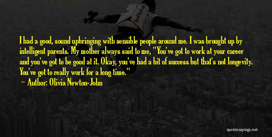 My Upbringing Quotes By Olivia Newton-John