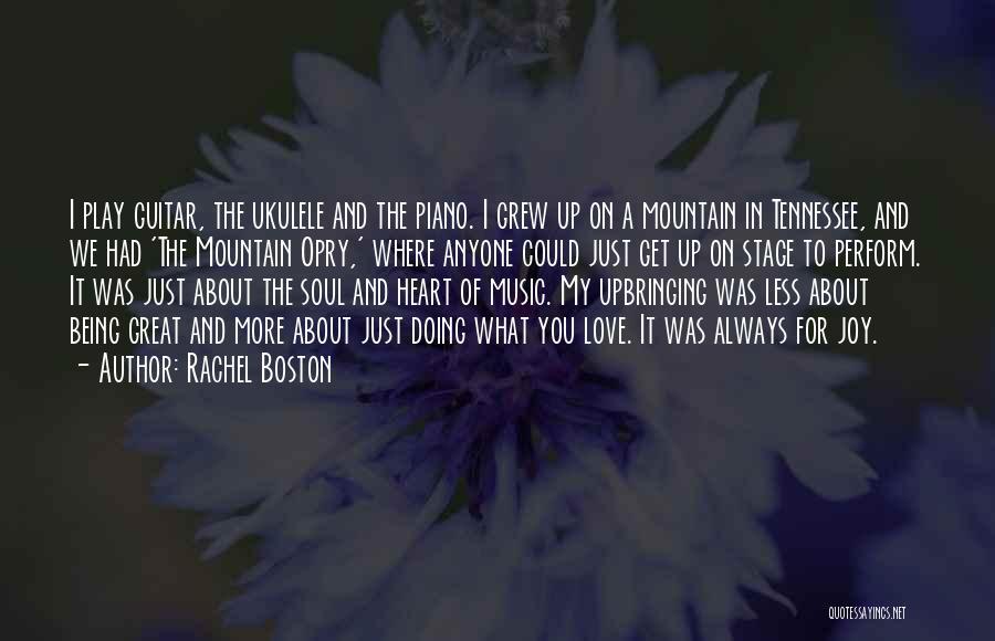 My Upbringing Quotes By Rachel Boston