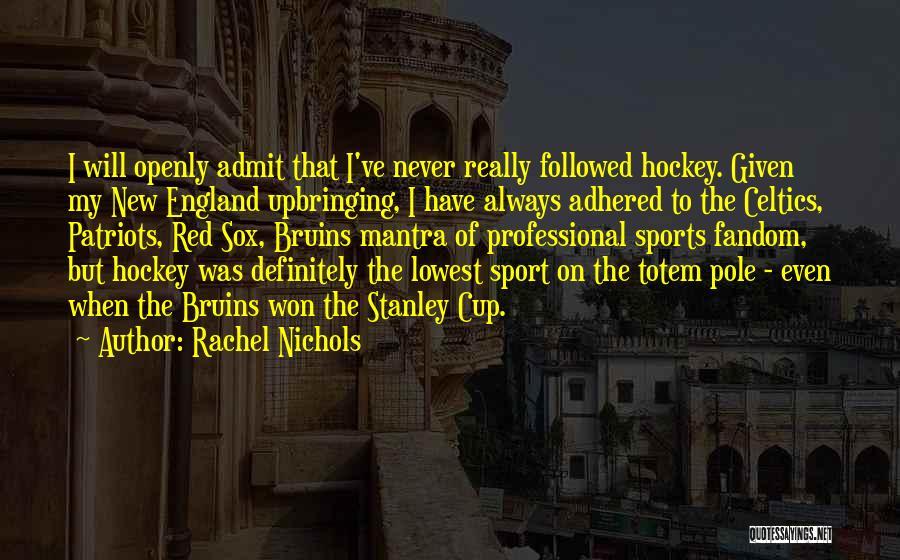 My Upbringing Quotes By Rachel Nichols