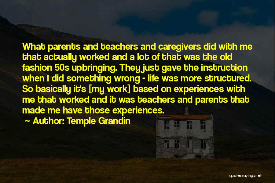My Upbringing Quotes By Temple Grandin