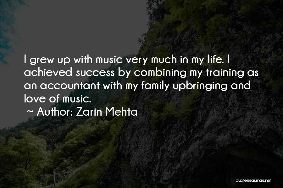My Upbringing Quotes By Zarin Mehta