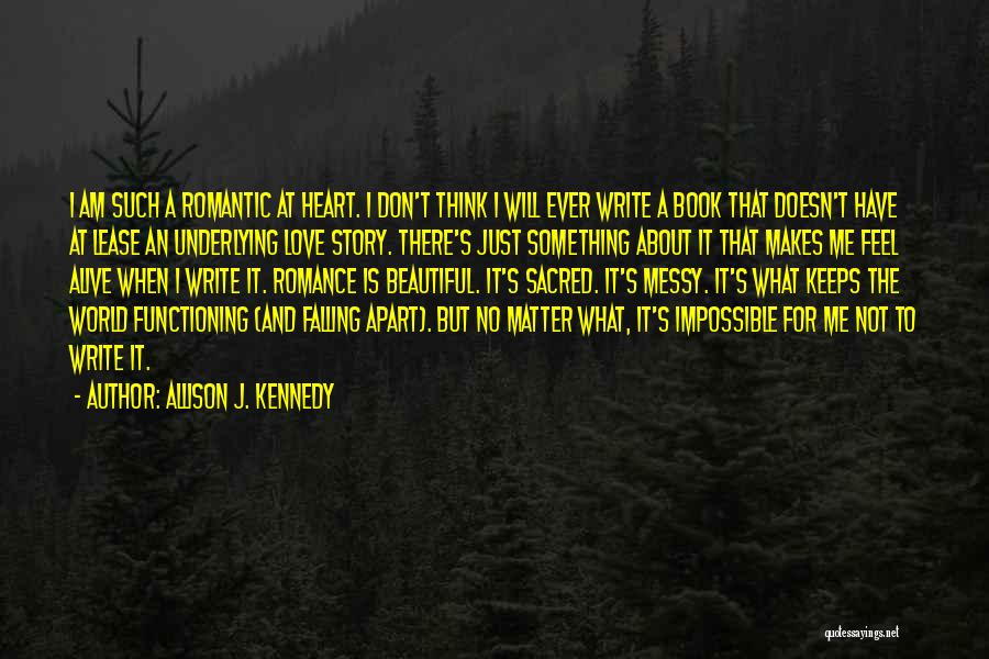 My Whole World Is Falling Apart Quotes By Allison J. Kennedy