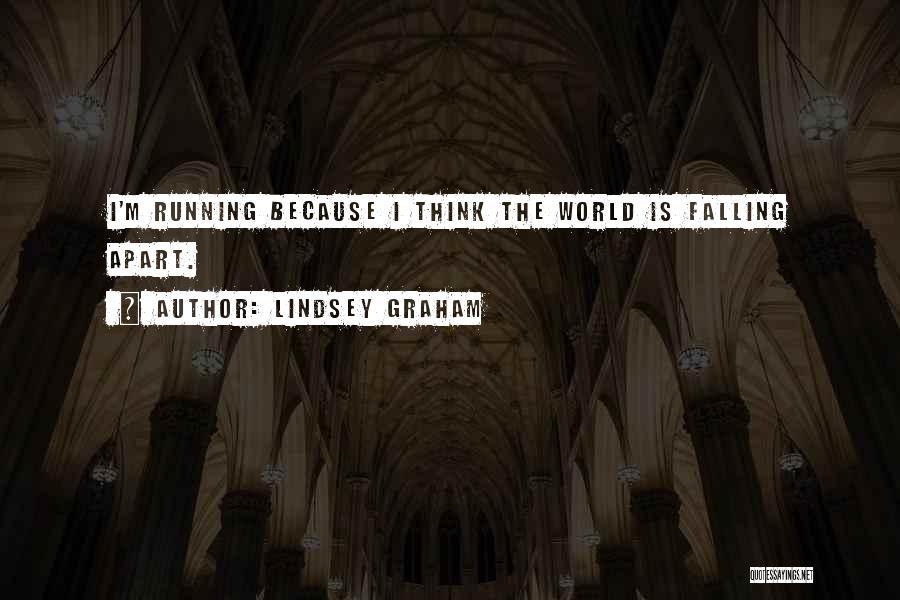 My Whole World Is Falling Apart Quotes By Lindsey Graham