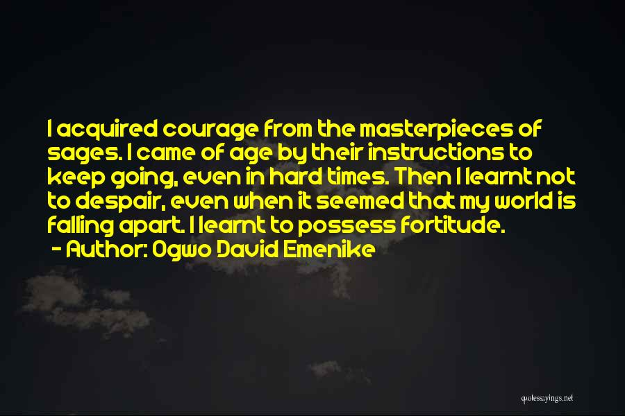 My Whole World Is Falling Apart Quotes By Ogwo David Emenike
