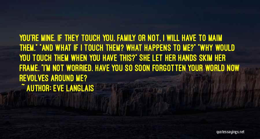 My World Revolves Around You Quotes By Eve Langlais