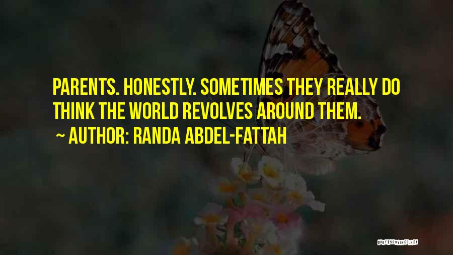 My World Revolves Around You Quotes By Randa Abdel-Fattah