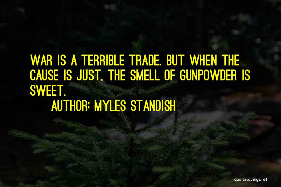 Myles Standish Quotes 1543619