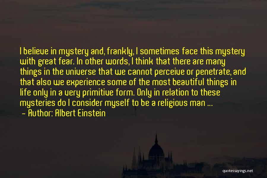Mysteries Quotes By Albert Einstein
