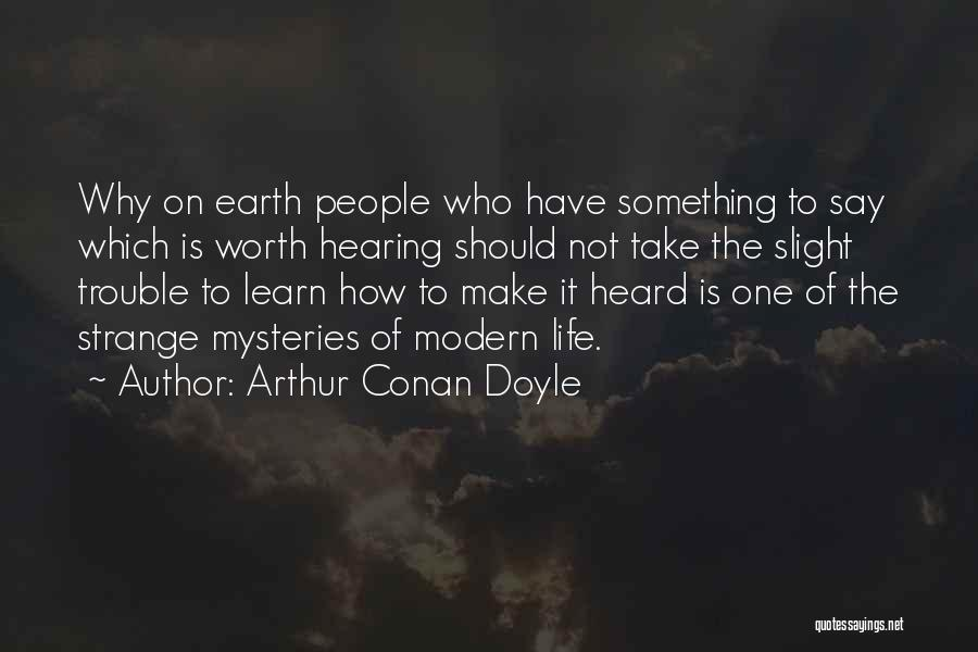 Mysteries Quotes By Arthur Conan Doyle