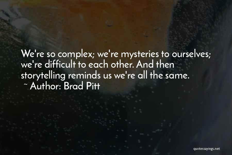 Mysteries Quotes By Brad Pitt