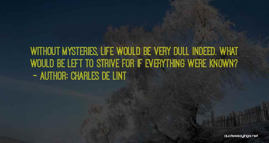 Mysteries Quotes By Charles De Lint