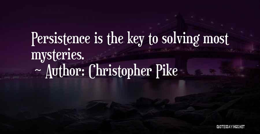 Mysteries Quotes By Christopher Pike