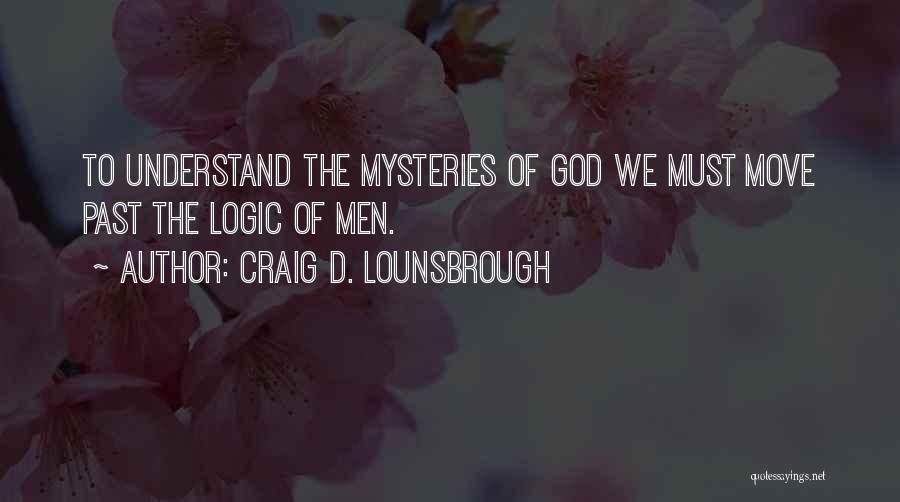 Mysteries Quotes By Craig D. Lounsbrough