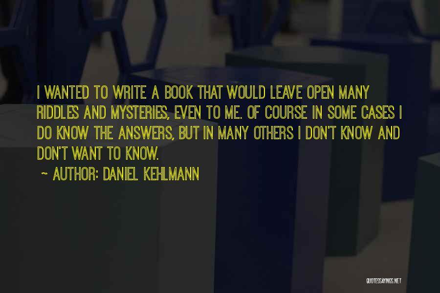 Mysteries Quotes By Daniel Kehlmann