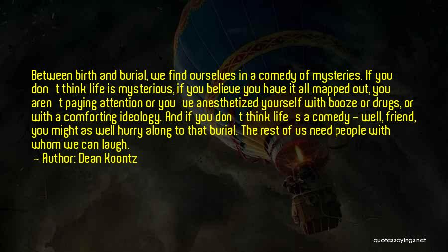 Mysteries Quotes By Dean Koontz