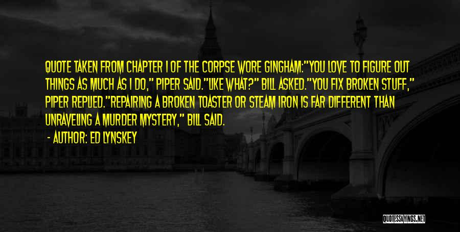 Mysteries Quotes By Ed Lynskey