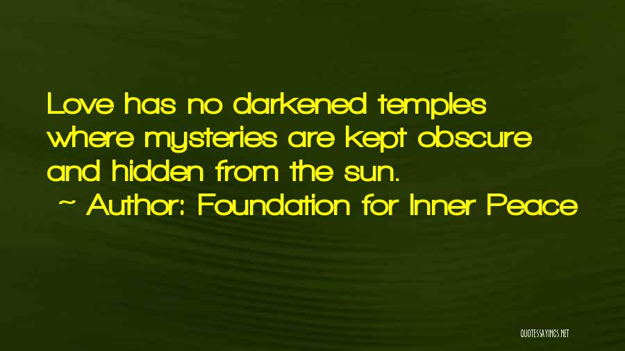 Mysteries Quotes By Foundation For Inner Peace
