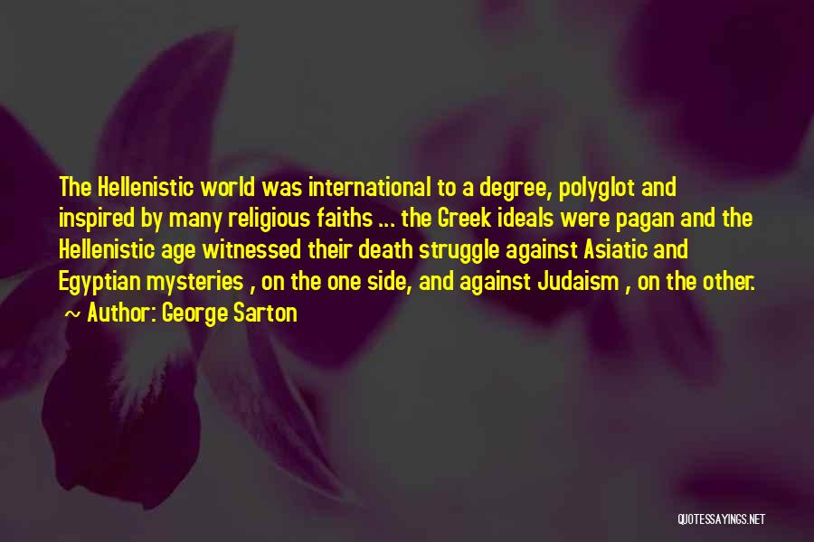 Mysteries Quotes By George Sarton
