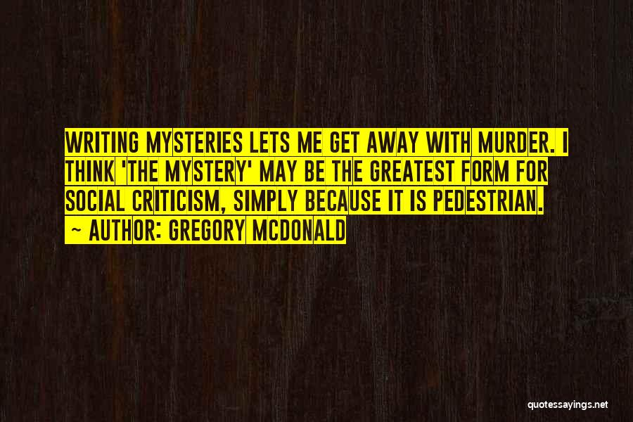 Mysteries Quotes By Gregory McDonald