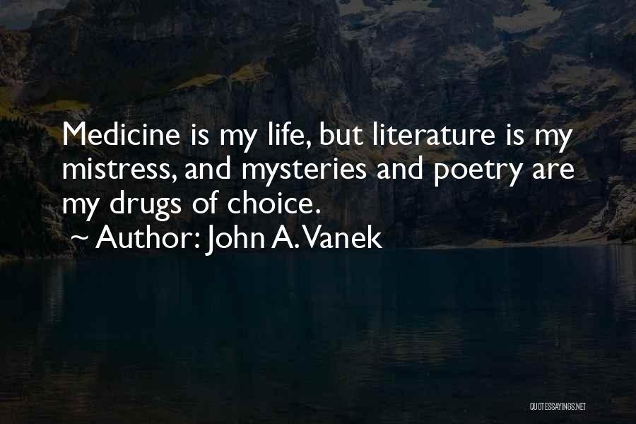 Mysteries Quotes By John A. Vanek