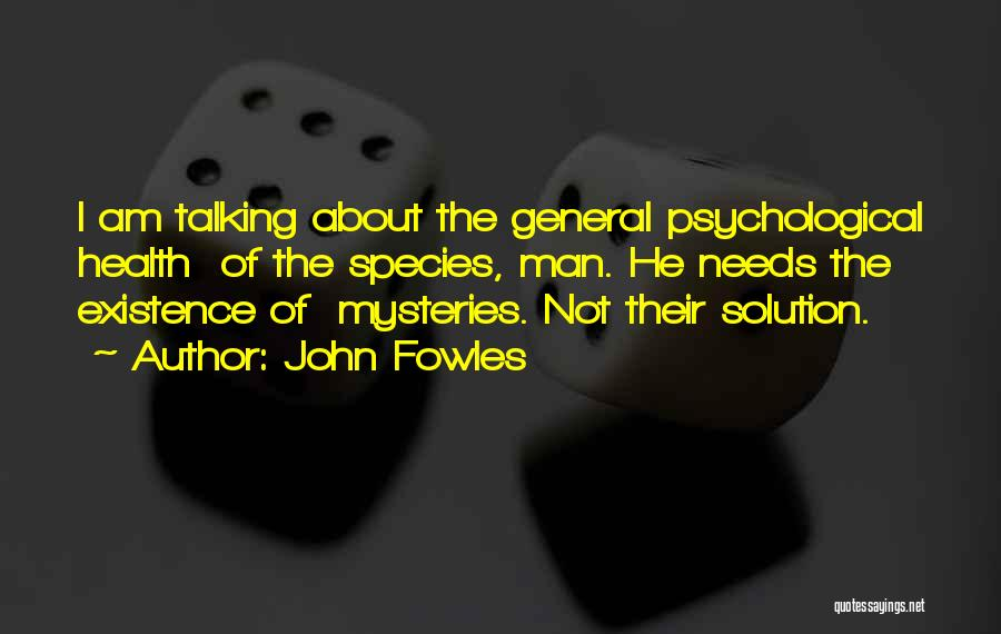 Mysteries Quotes By John Fowles