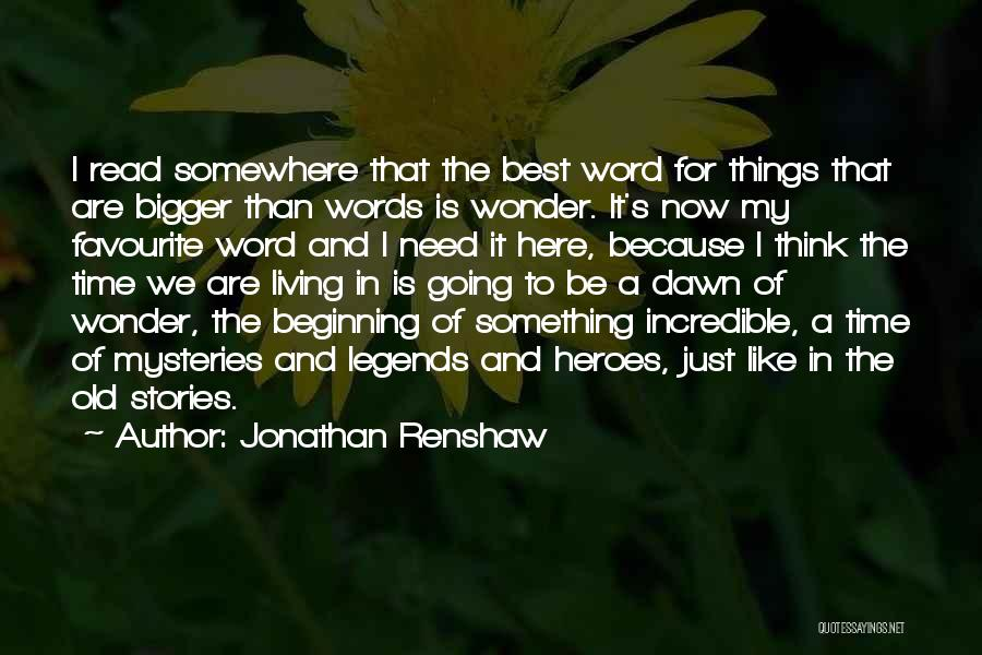 Mysteries Quotes By Jonathan Renshaw