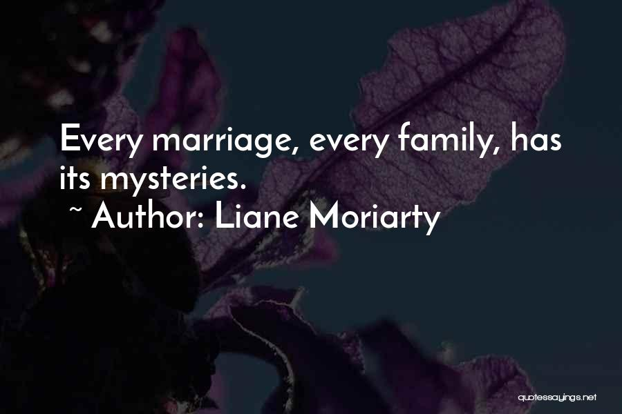 Mysteries Quotes By Liane Moriarty
