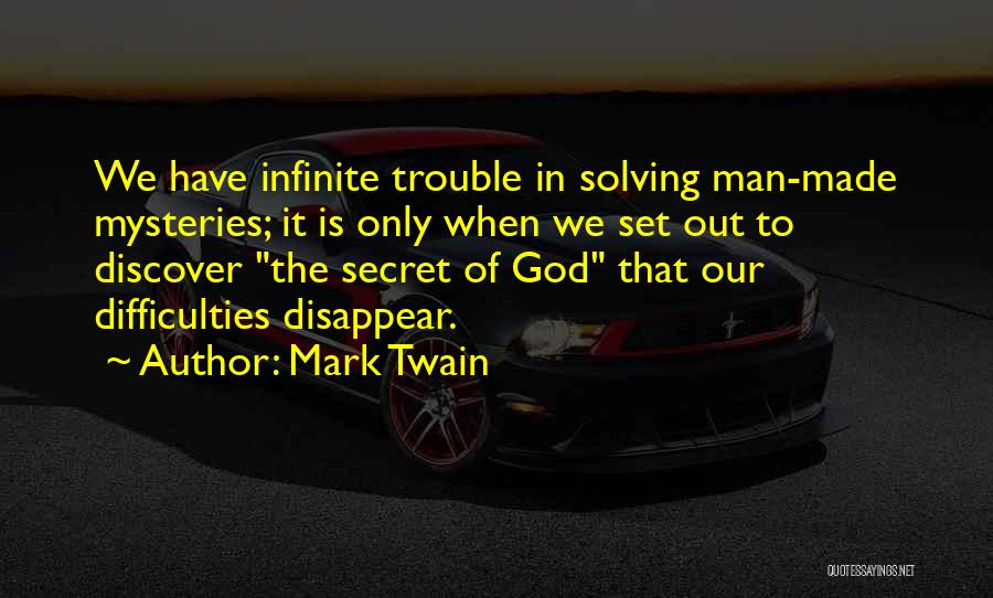 Mysteries Quotes By Mark Twain