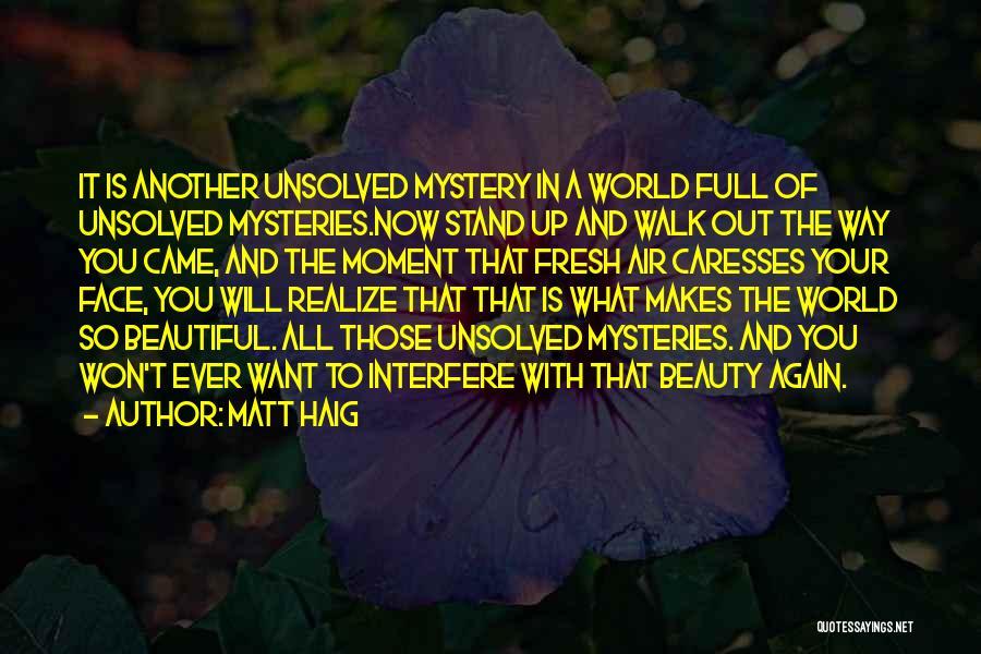 Mysteries Quotes By Matt Haig