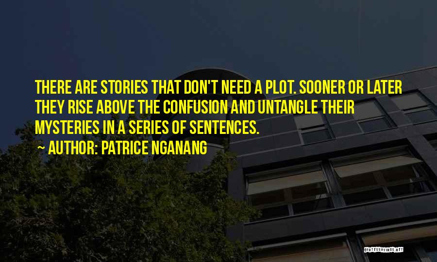 Mysteries Quotes By Patrice Nganang