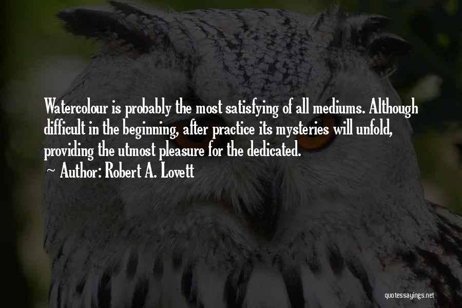 Mysteries Quotes By Robert A. Lovett