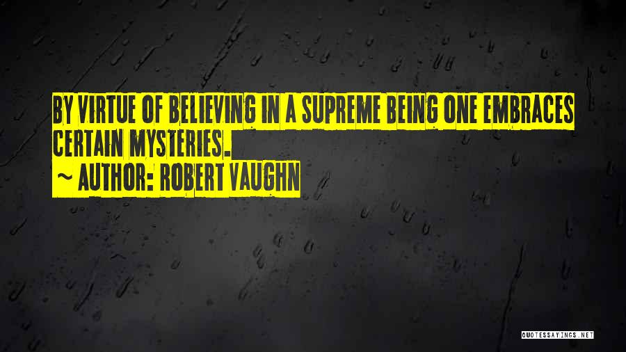 Mysteries Quotes By Robert Vaughn