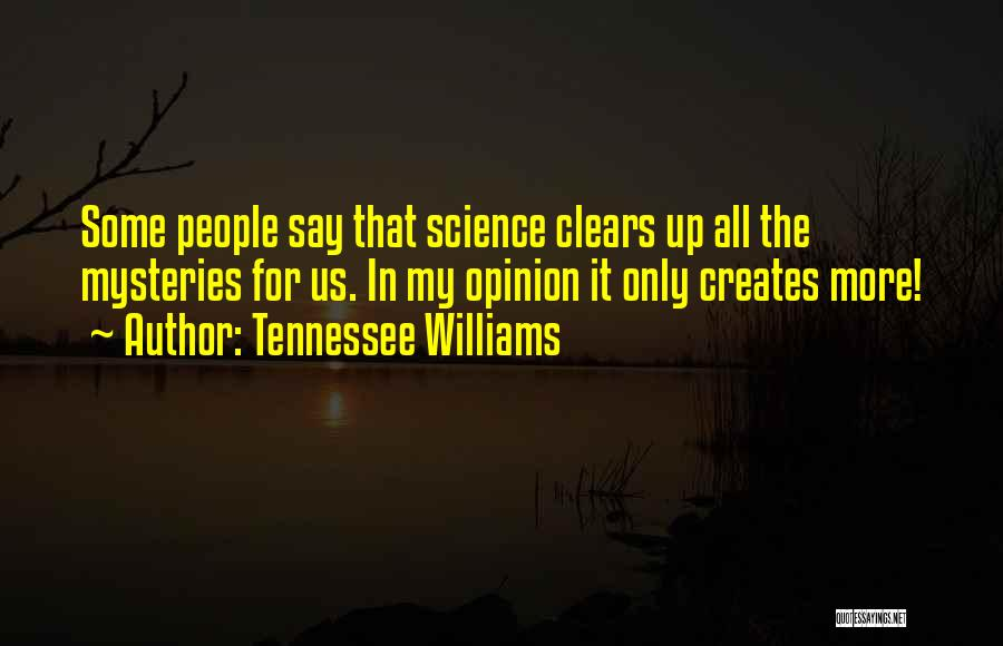 Mysteries Quotes By Tennessee Williams