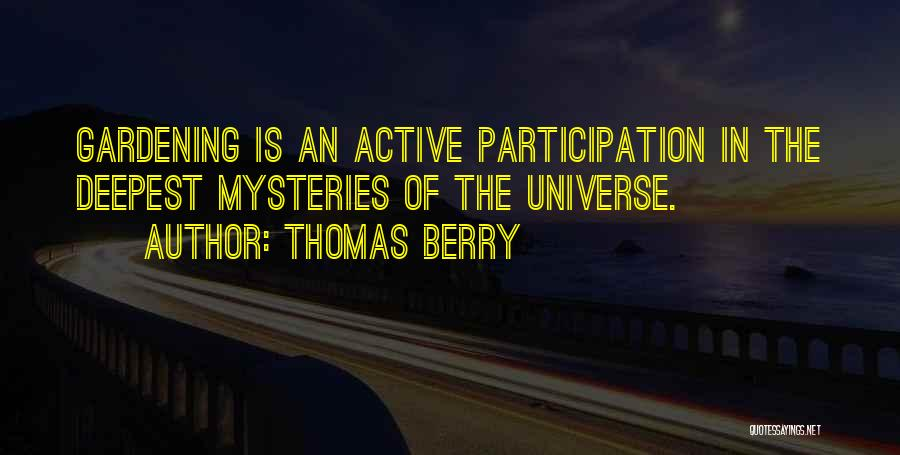 Mysteries Quotes By Thomas Berry