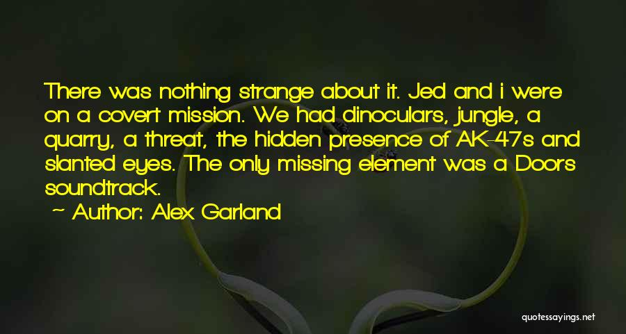 Mystery Thriller Quotes By Alex Garland