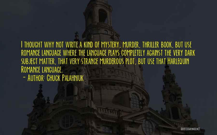 Mystery Thriller Quotes By Chuck Palahniuk