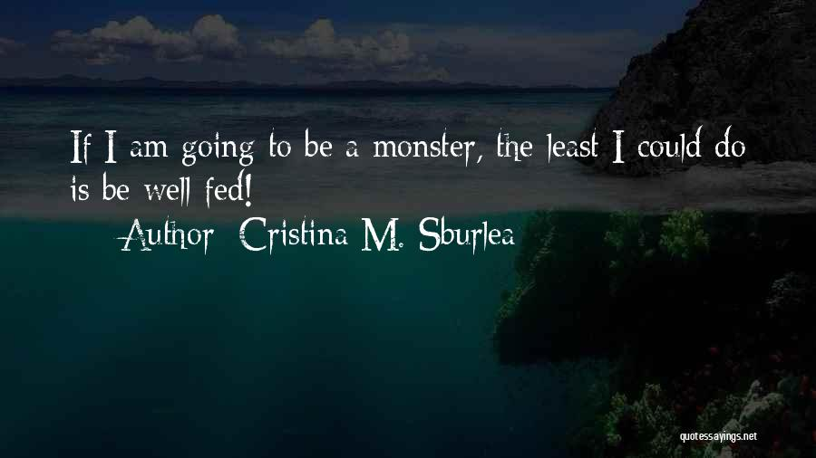 Mystery Thriller Quotes By Cristina M. Sburlea