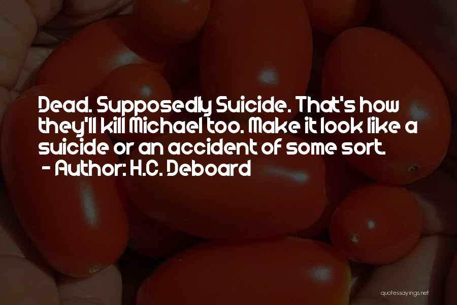 Mystery Thriller Quotes By H.C. Deboard