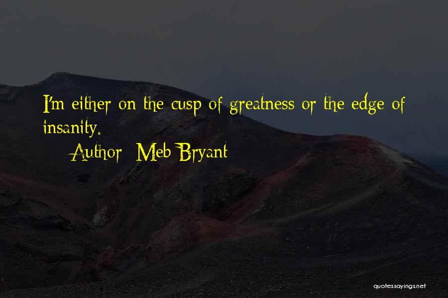 Mystery Thriller Quotes By Meb Bryant