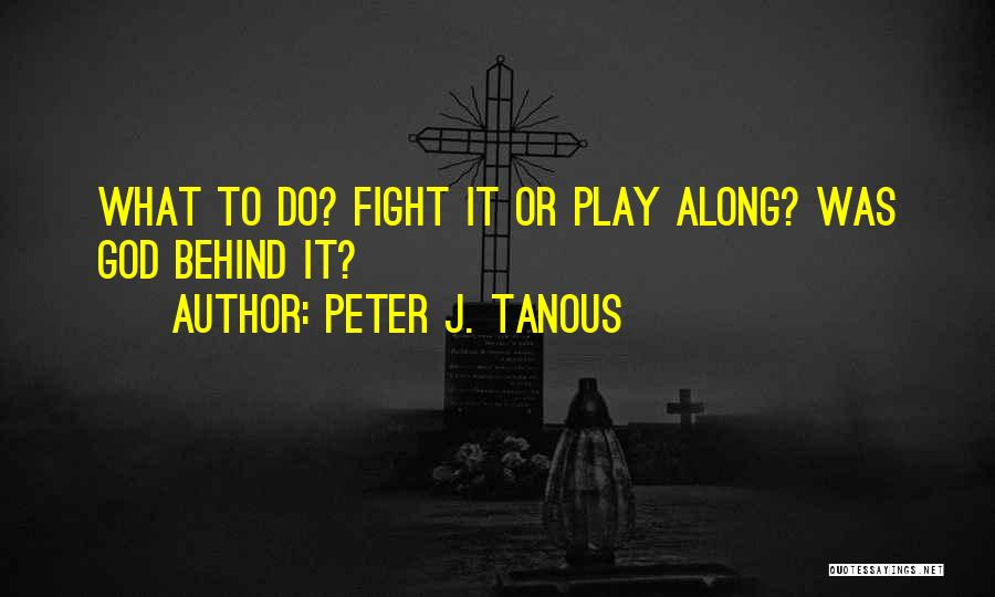 Mystery Thriller Quotes By Peter J. Tanous