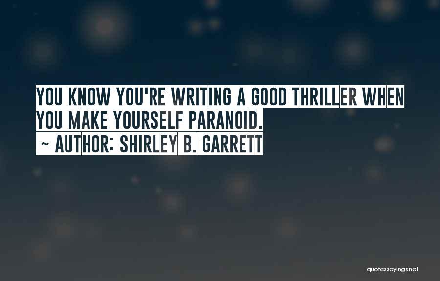 Mystery Thriller Quotes By Shirley B. Garrett