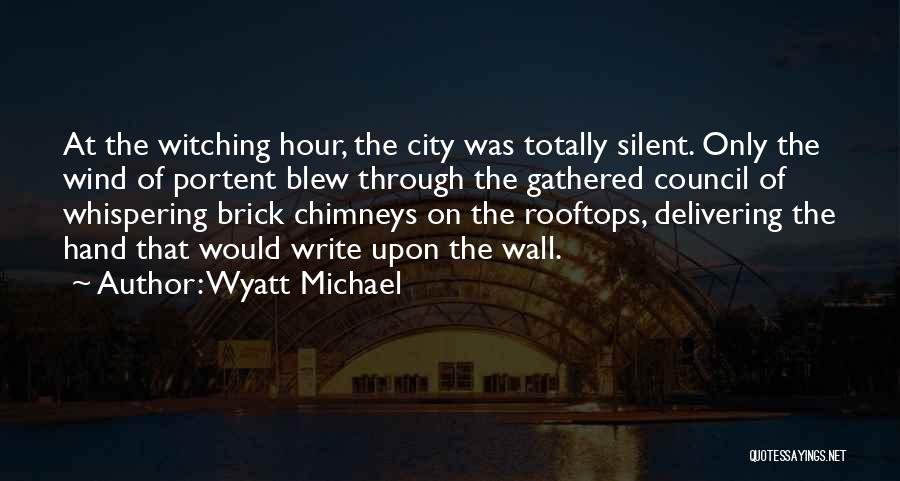 Mystery Thriller Quotes By Wyatt Michael