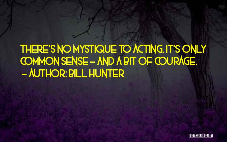 Mystique Quotes By Bill Hunter